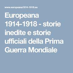 Europeana 1914-1918 - storie inedite e storie ufficiali della Prima Guerra Mondiale