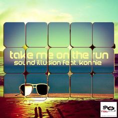Sound illusion Feat. Konnie – Take Me On The Run