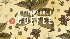 """A Film About COFFEE,  is a love letter to, and meditation on, specialty coffee.  It examines what it takes, and what it means, for coffee to be defined as """"specialty."""" The film whisks audiences on a trip around the world, from farms in Honduras and Rwanda to coffee shops in Tokyo, Portland, Seattle, San Francisco and New York. Through ..."""