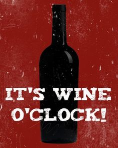 It's wine o'clock somewhere!!  Happy New Year everyone!