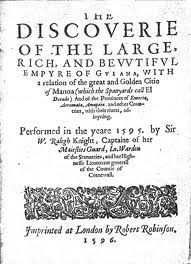 Sir Walter Raleigh Discovrie of the Large, Rich and Bewtiful Empire of Guiana' (1596)