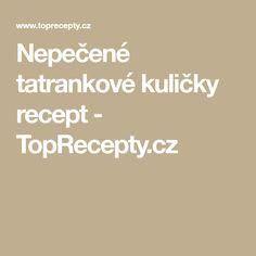 Nepečené tatrankové kuličky recept - TopRecepty.cz