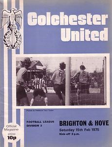 Colchester United v Brighton & Hove: Official Football Programme February 1975 DIVISION 3 Brighton & Hove Albion, Brighton And Hove, Football Program, 2 In, The Unit, English, Division, 1970s, February