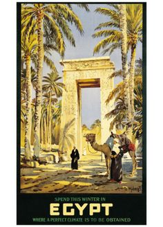 Spend The Winter In Egypt - Where A Perfect Climate - Is To Be Obtained  Vintage Egyptian Travel Poster http://www.allposters.com/-sp/Egypt-Posters_i7143390_.htm