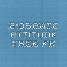 biosante.attitude.free.fr