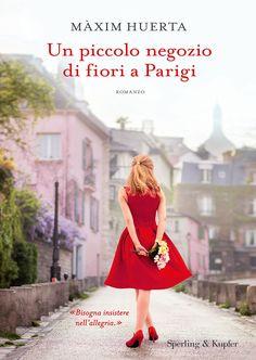 """09/05/2017 • Esce """"Un piccolo negozio di fiori a Parigi"""" edito da Sperling & Kupfer"""