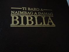 Ilokano Bible / Ilokano (variants: Ilocano, Iluko, Iloco, and Iloko) is the third most-spoken language of the Republic of the Philippines.