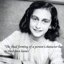 anne frank...her loss is tragic on so many levels.  her insight into the human mind and character is amazing!