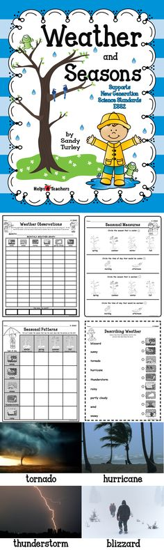 $ WOW!!! This packet supports the Kindergarten New Generation Science Standard ESS2 and includes the following:  -Weather/Seasonal Patterns activity sheet -Describing Weather activity sheet -Measuring Weather/Seasons activity sheet -Observing Weather activity sheet -small colored photographs of types of weather for a sorting activity PLUS full size colored photographs, colored pictures and black and white pictures of types of weather and seasons.