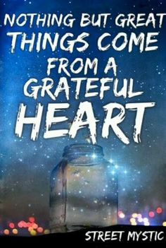 Nothing but great things come from a grateful heart❤