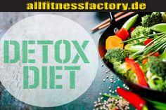 Detox Diät unser Entgiftungsratgeber Was ist eine Detox Diät? Was entgiftet eine Detox Diät? Was bewirkt eine Detox Diät bei unserer Ernährung?  http://www.allfitnessfactory.de/detox-diaet-unser-entgiftungsratgeber/
