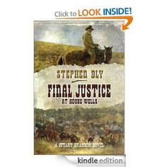 Click pin to get Final Justice at Adobe Wells (Stuart Brannon Series) by  Stephen Bly. Western adventure novel. Nobody steals Stuart Brannon's cattle ... not even a military man who has his own private army. Stuart Brannon battles cattle rustlers, befriends Apaches, and feels his heart stir for a beautiful woman. Will she get Brannon to lay to rest the ghost of his dead wife? E-Book - Kindle Store - Download now. $4.99
