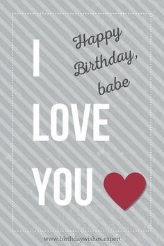 I love you. Happy Birthday babe.