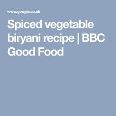 Home style chicken curry recipe bbc good food food pinterest spiced vegetable biryani recipe bbc good food forumfinder Image collections