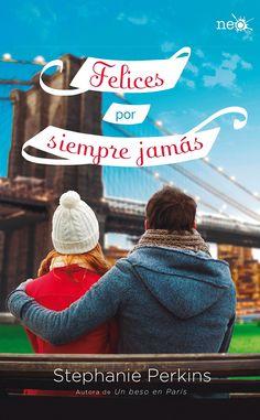 .:::::.Adicción literaria: literatura juvenil.:::::.: Reseña Felices por siempre jamás de Stephanie Perkins