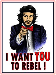 I f you haven't read the story, or even a story, about Che Guevara I would urge you to do so. There was a time when Che Guevara was a dirty . Guy Fawkes, I Want You Poster, Ben Heine, Ernesto Che Guevara, Provocateur, Victoria, Expressions, Flyer, New World Order
