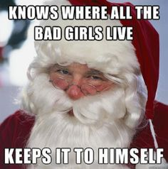 Santa knows where all the bad girls live...