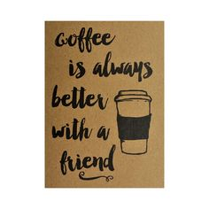 Ansichtkaart - Coffee is always better with a friend  #kaart #kraft #A6 #typografie #recycle #quote #grafisch #ontwerp #design #papier #bruin #karton