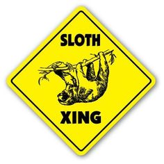"SLOTH CROSSING Sign xing gift novelty animal lover slow slo poke by ZANYSIGNS. $8.99. Brand New. Perfect Gift Idea!!!. Top Quality Sign. Proudly Made In the U.S.A.. Perfect for Indoor or Outdoor. This is a brand new 12"" tall and 12"" wide diamond shape sign made from weatherproof plastic with premium grade vinyl. The sign is perfect for indoor or outdoor use, made to last at least 3-4 years outside. The sign has rounded corners and a 1 hole pre-drilled for easy mounting. T..."