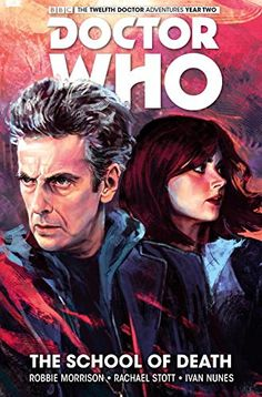 Doctor Who: The Twelfth Doctor Volume 4 - The School of Death: Robbie Morrison, Rachael Stott: 9781785851087: Amazon.com: Books
