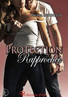 Découvrez Protection rapprochée, de Rachel Berthelot sur Booknode, la communauté du livre