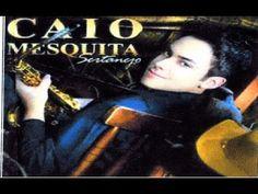 Caio Mesquita Sax - Sertanejo - CD Completo - YouTube