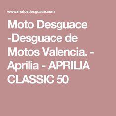 Moto Desguace -Desguace de Motos Valencia. - Aprilia - APRILIA CLASSIC 50