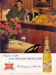 Hey!  That's my Boss....and that's my Wife!  Haha.  Vintage Alcohol Advertisements (Miller High Life, 1963)