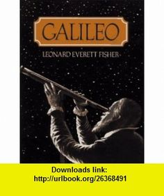 Galileo (9780027352351) Leonard Everett Fisher , ISBN-10: 0027352358  , ISBN-13: 978-0027352351 ,  , tutorials , pdf , ebook , torrent , downloads , rapidshare , filesonic , hotfile , megaupload , fileserve