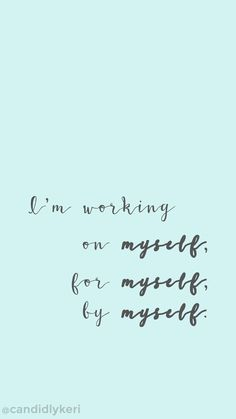 Iphone Wallpaper : Im working on myself by myself for myself motivation inspirational quote wal
