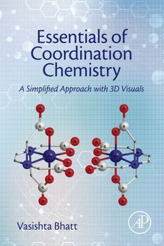 """Read """"Essentials of Coordination Chemistry A Simplified Approach with Visuals"""" by Vasishta Bhatt available from Rakuten Kobo. Essentials of Coordination Chemistry: A Simplified Approach with Visuals provides an accessible overview of this key,. Chemistry Textbook, Chemistry Review, Chemistry Study Guide, Ap Chemistry, Physical Chemistry, Chemical Kinetics, Student Guide, Problem Solving, Essentials"""