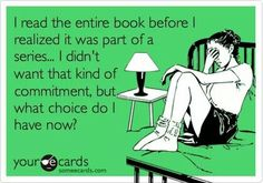 I read the entire book before I realized it was a part of a series... I don't want that kind of commitment, but what choice do I have now?