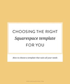 Choosing the right Squarespace template — How to choose the squarespace template that suits all your needs.