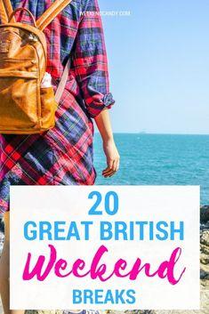 20 of the best Great British Weekend Breaks