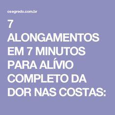 7 ALONGAMENTOS EM 7 MINUTOS PARA ALÍVIO COMPLETO DA DOR NAS COSTAS: