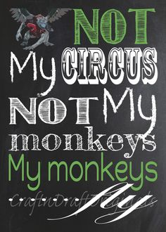 This listing is for a digital download of a 5x7 print of Not My Circus, Not My Monkeys..My Monkeys Fly! with a Chalkboard Look. You will not receive a physical item. This can be customized to different colors if you would like that done, please message me before purchasing as