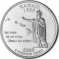 Hawaii State Quarter, 2008 -- statehood granted August 21, 1959