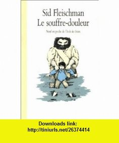 Le souffre-douleur (9782211043144) Sid Fleischman, Peter Sis , ISBN-10: 2211043143  , ISBN-13: 978-2211043144 ,  , tutorials , pdf , ebook , torrent , downloads , rapidshare , filesonic , hotfile , megaupload , fileserve
