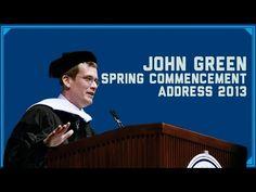 John Green's Commencement Speech 2013 - Aka john green explains life beautifully.