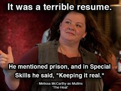 The Best Movie Lines of 2013 Movie Memes, Funny Movies, Movie Quotes, Good Movies, Heat Movie, I Movie, Best Movie Lines, I Got The Job, Melissa Mccarthy
