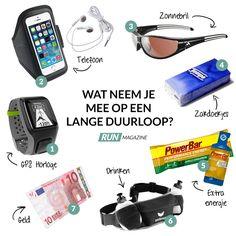 Wat neem je mee op een lange duurloop? - Om hard te lopen heb je niet veel nodig. Je trekt je schoenen aan en rent naar buiten. Wanneer je voor een lange duurloop gaat, is het echter handig om wat extra dingen mee te nemen. De volgende 7 items zijn voor ons onmisbaar op de lange afstand. http://www.runmagazine.nl/training/wat-neem-je-mee-op-een-lange-duurloop/