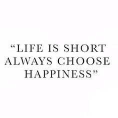 ALWAYS choose happiness! #happiness #life