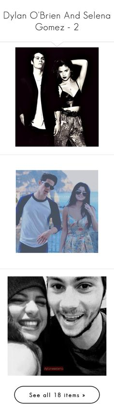 """""""Dylan O'Brien And Selena Gomez - 2"""" by caton-486 ❤ liked on Polyvore featuring selena gomez, dylan o'brien and selena"""