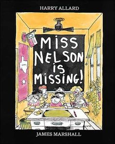 i remember loving this as a child. Miss Nelson is Missing. Her other personality was pretty terrfying.