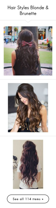 """""""Hair Styles Blonde & Brunette"""" by never-ending-dreamer ❤ liked on Polyvore featuring beauty products, haircare, hair styling tools, hair, pictures, bethany mota, girls, hair style, hair bow accessories and hair bows"""
