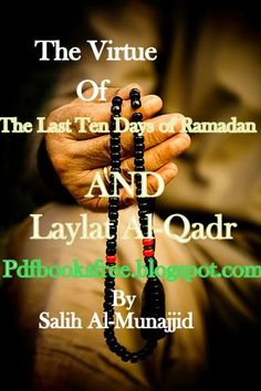 The Virtue of the Last Ten Days of Ramadan And Laylat Al-Qadr By Salih Al-Munajjid - Free Pdf Books Desi Quotes, Hindi Quotes, Islamic Quotes, Quotations, Deep Words, True Words, Meaningful Quotes, Inspirational Quotes, Laylat Al Qadr
