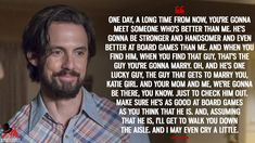 One day, a long time from now, you're gonna meet someone who's better than me. He's gonna be stronger and handsomer and even better. Tv Show Quotes, Movie Quotes, Best New Shows, Milo Ventimiglia, Have A Happy Day, Family Show, Dear Future Husband, Be With Someone, This Is Us Quotes