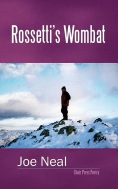 Rossetti's Wombat is Joe Neal's sixth collection of poetry. It takes its title from one of his poems prompted by the unusual behaviour of Dante Gabriel Rossetti.