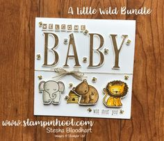 Stampin' Up! A Little Wild Bundle and Letter for You Baby Card! Check it out on my blog, Stampin' Hoot! Stesha Bloodhart #kyliebertucci #steshabloodhart #stampinup #babycards #papercrafts #animals #handmade