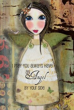 I pray you always have an Angel by your SIDE by Andrea Tiffany Seiler of Southendgirlart on Etsy